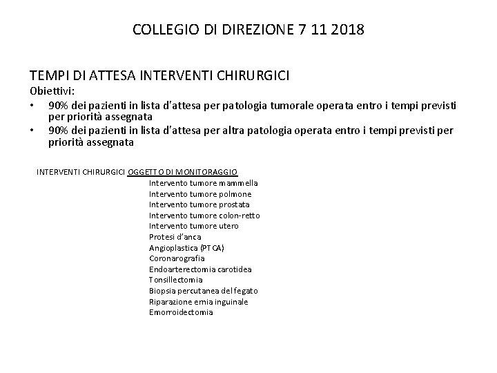 COLLEGIO DI DIREZIONE 7 11 2018 TEMPI DI ATTESA INTERVENTI CHIRURGICI Obiettivi: • 90%