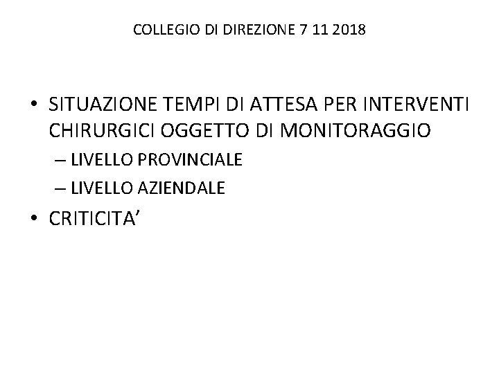 COLLEGIO DI DIREZIONE 7 11 2018 • SITUAZIONE TEMPI DI ATTESA PER INTERVENTI CHIRURGICI