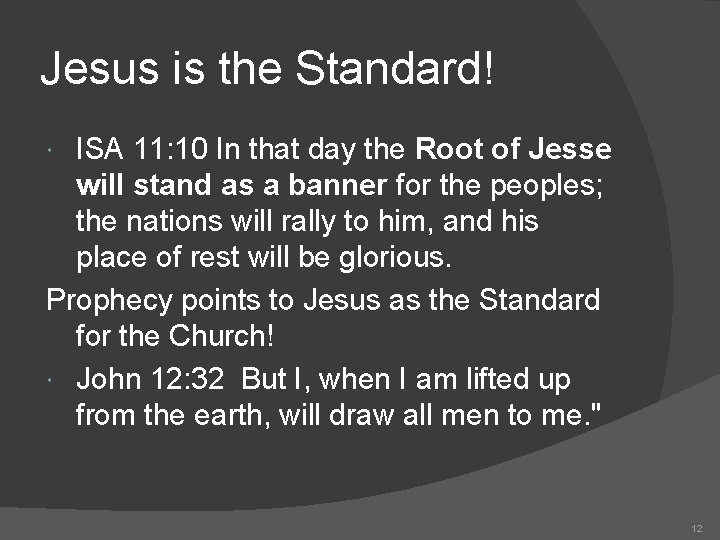 Jesus is the Standard! ISA 11: 10 In that day the Root of Jesse