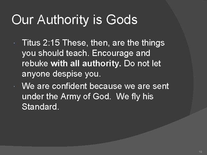 Our Authority is Gods Titus 2: 15 These, then, are things you should teach.