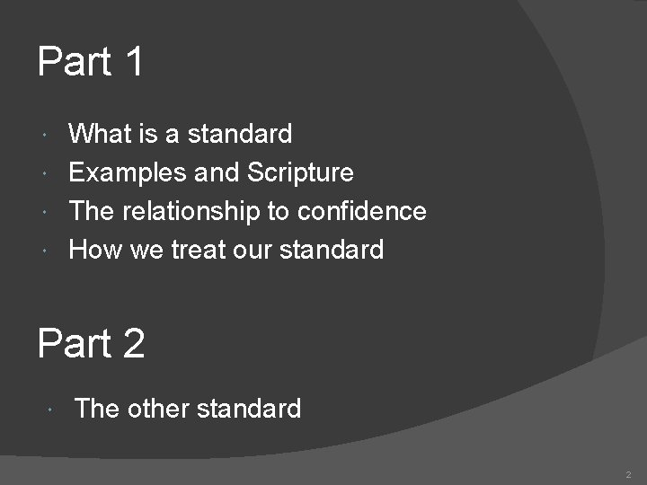 Part 1 What is a standard Examples and Scripture The relationship to confidence How