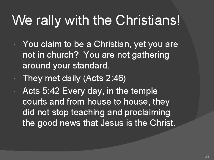 We rally with the Christians! You claim to be a Christian, yet you are
