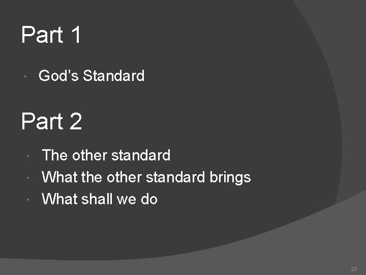 Part 1 God's Standard Part 2 The other standard What the other standard brings