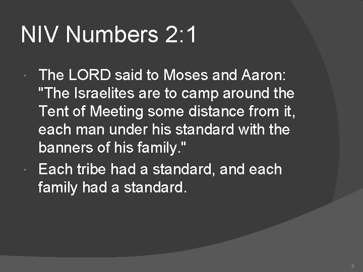 NIV Numbers 2: 1 The LORD said to Moses and Aaron: