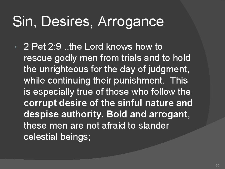 Sin, Desires, Arrogance 2 Pet 2: 9. . the Lord knows how to rescue