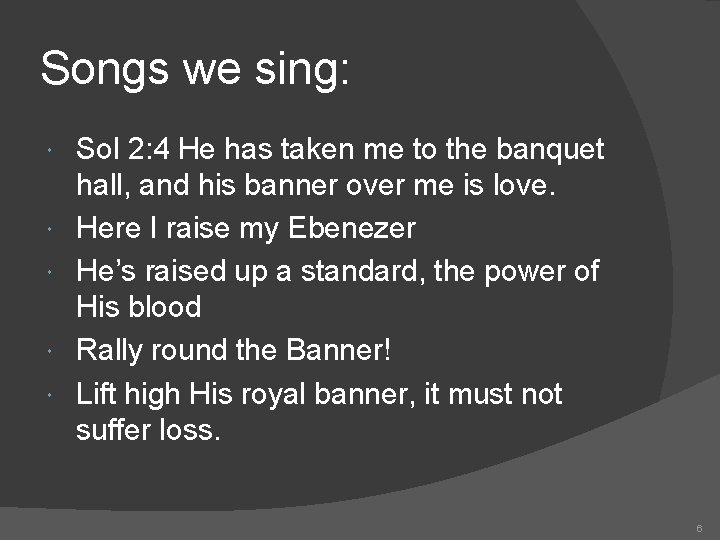 Songs we sing: Sol 2: 4 He has taken me to the banquet hall,