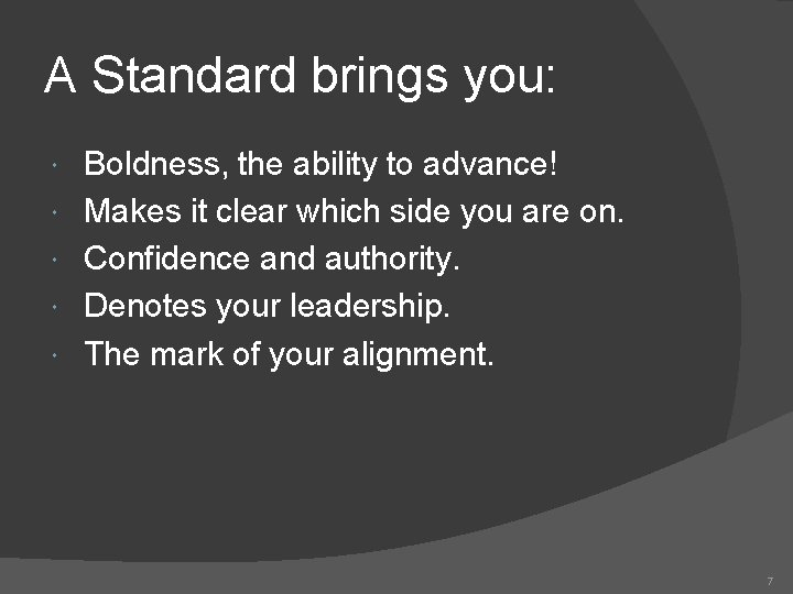 A Standard brings you: Boldness, the ability to advance! Makes it clear which side