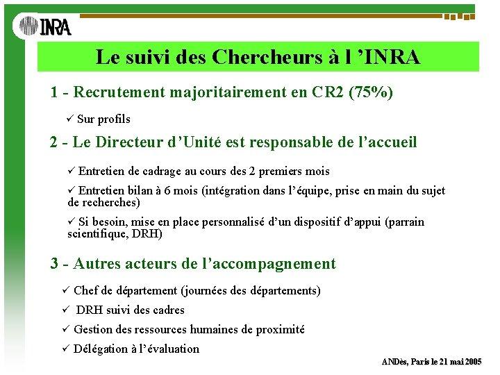 Le suivi des Chercheurs à l 'INRA 1 - Recrutement majoritairement en CR 2