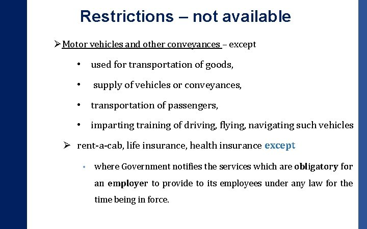 Restrictions – not available ØMotor vehicles and other conveyances – except • used for