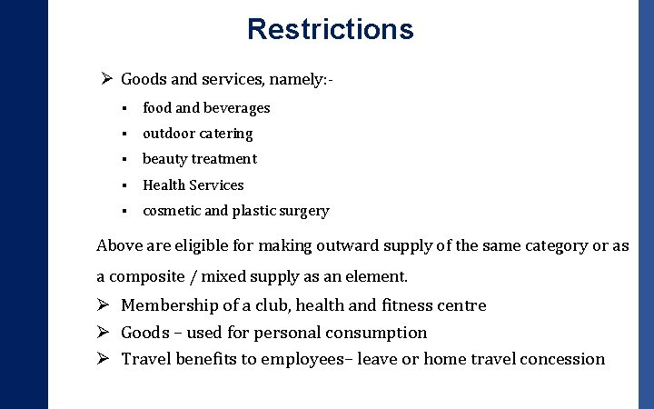 Restrictions Ø Goods and services, namely: § food and beverages § outdoor catering §
