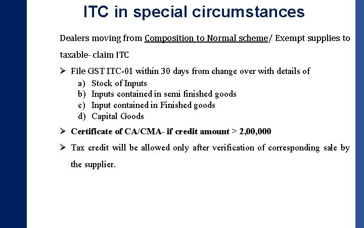 ITC in special circumstances Dealers moving from Composition to Normal scheme/ Exempt supplies to