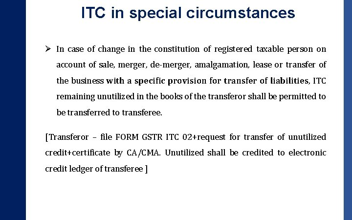 ITC in special circumstances Ø In case of change in the constitution of registered