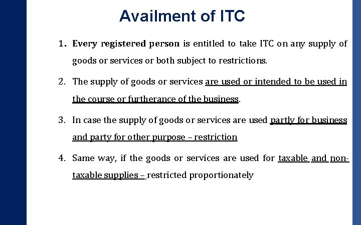 Availment of ITC 1. Every registered person is entitled to take ITC on any