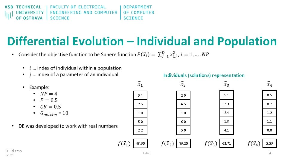 Differential Evolution – Individual and Population Individuals (solutions) representation 10 března 2021 3. 4