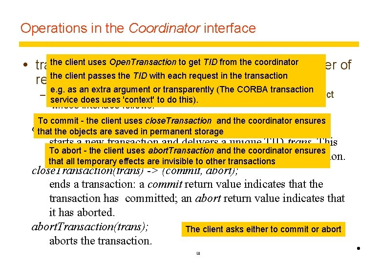 Operations in the Coordinator interface the client uses Open. Transaction to get TID from