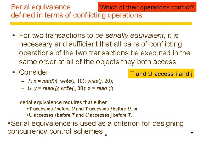 Which of their operations conflict? Serial equivalence defined in terms of conflicting operations For