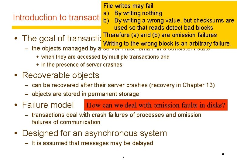 File writes may fail What sort of use faults can disks transactions permanent storage