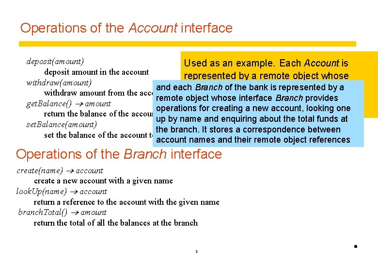 Operations of the Account interface deposit(amount) Used as an example. Each Account is deposit