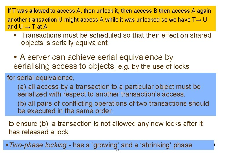 If T was allowed to access A, then unlock it, then access B then