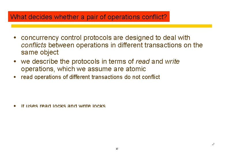 Read-write What decides conflict whether rules a pair of operations conflict? concurrency control protocols