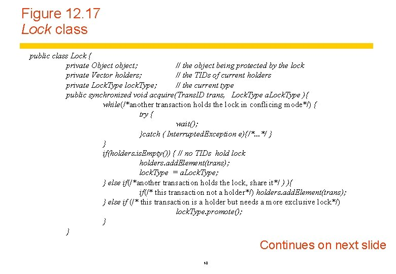 Figure 12. 17 Lock class public class Lock { private Object object; // the