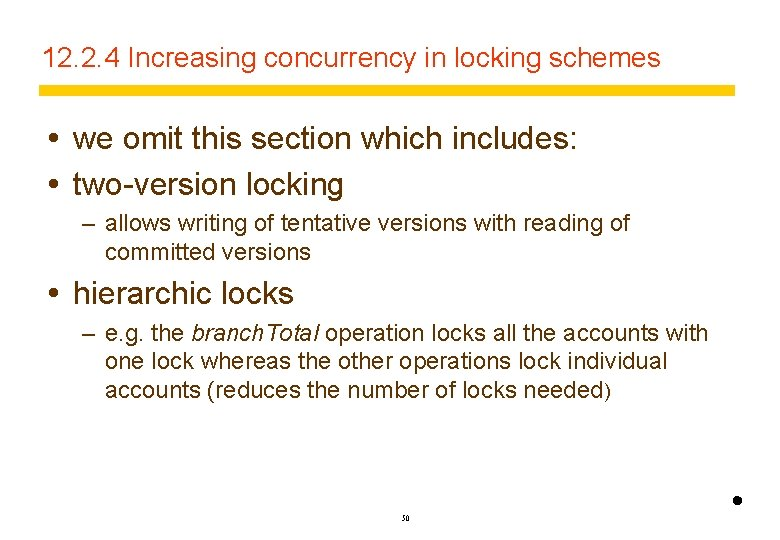 12. 2. 4 Increasing concurrency in locking schemes we omit this section which includes: