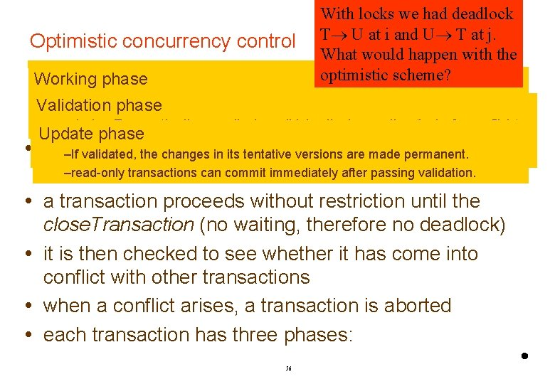 Optimistic concurrency control Working phase With locks we had deadlock T U at i