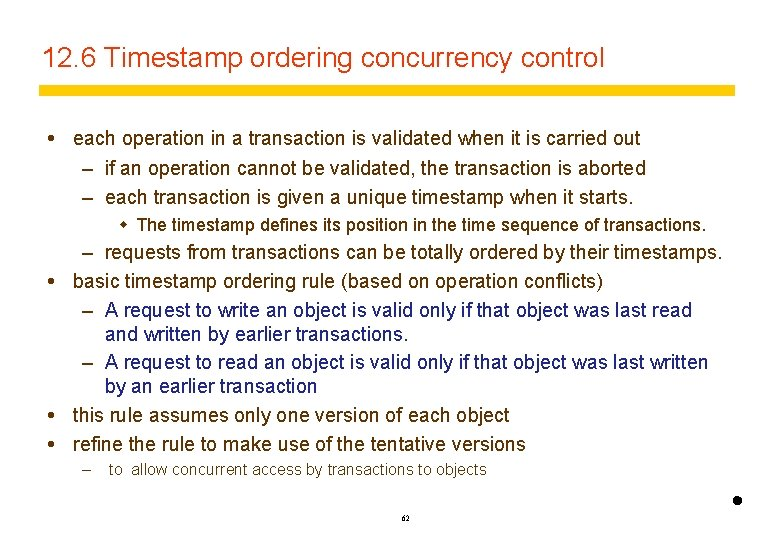 12. 6 Timestamp ordering concurrency control each operation in a transaction is validated when