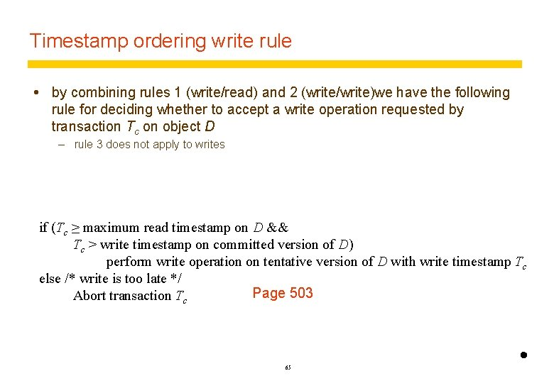 Timestamp ordering write rule by combining rules 1 (write/read) and 2 (write/write)we have the