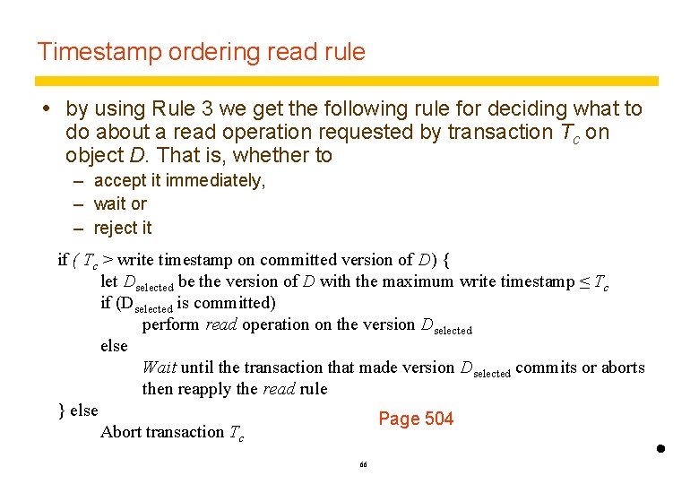 Timestamp ordering read rule by using Rule 3 we get the following rule for