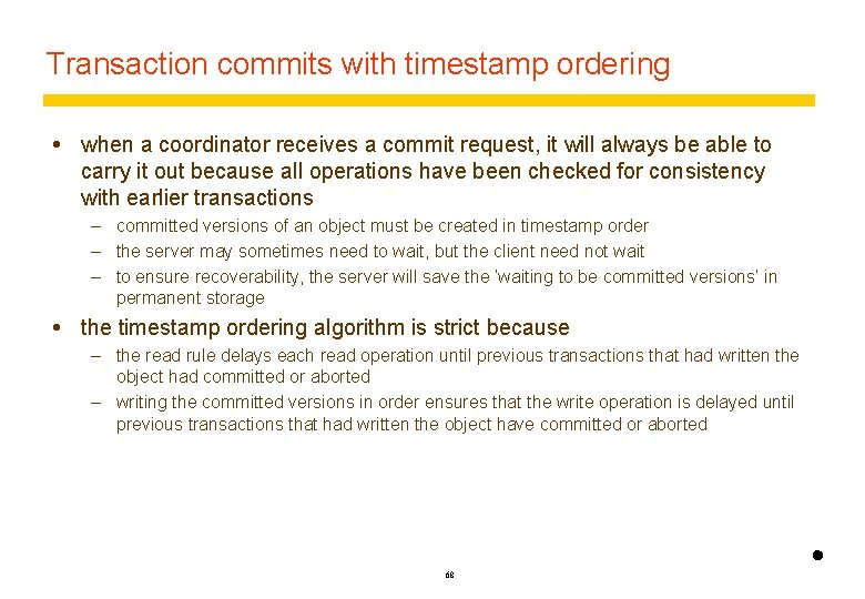Transaction commits with timestamp ordering when a coordinator receives a commit request, it will