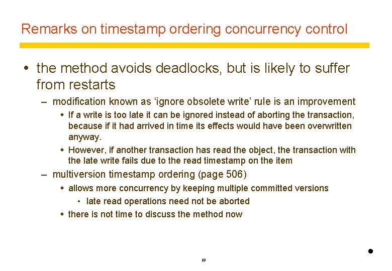Remarks on timestamp ordering concurrency control the method avoids deadlocks, but is likely to