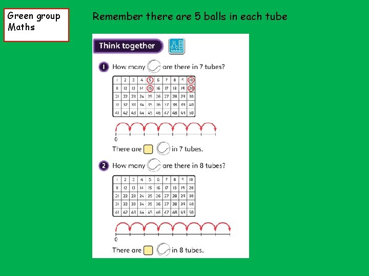 Green group Maths Remember there are 5 balls in each tube