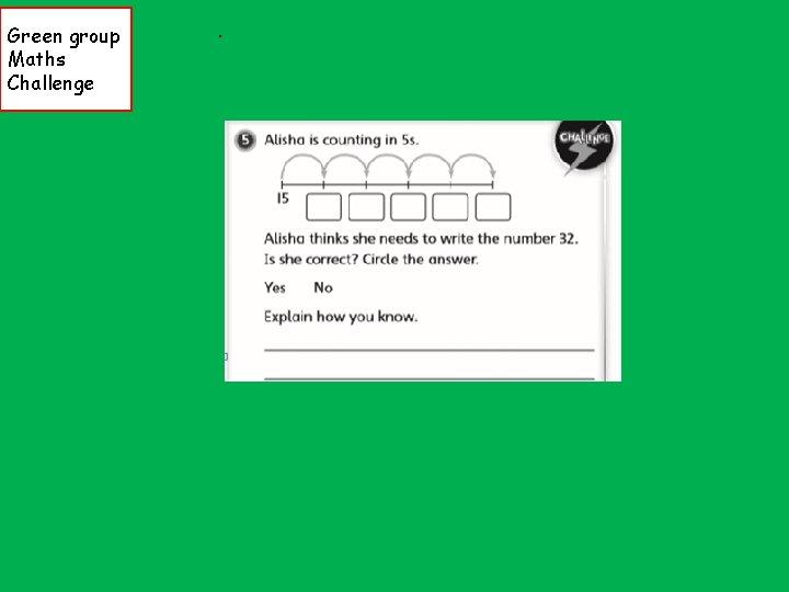 Green group Maths Challenge .
