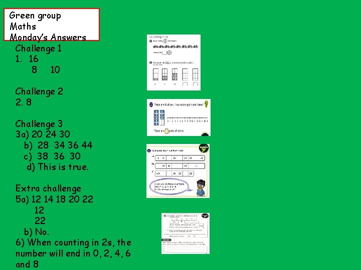 Green group Maths Monday's Answers Challenge 1 1. 16 8 10 Challenge 2 2.