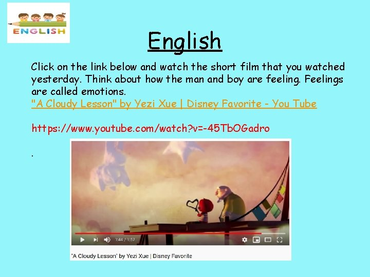 English Click on the link below and watch the short film that you watched