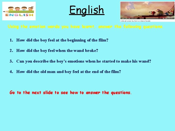 English Using the emotion words you have learnt, answer the following questions. 1. How