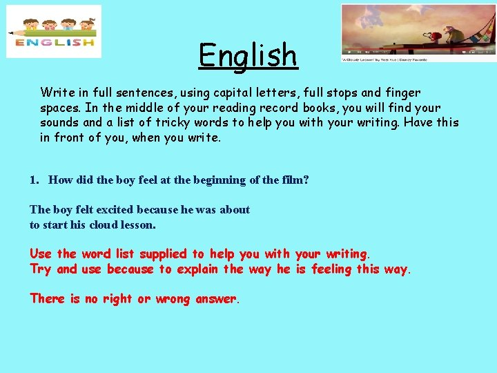 English Write in full sentences, using capital letters, full stops and finger spaces. In
