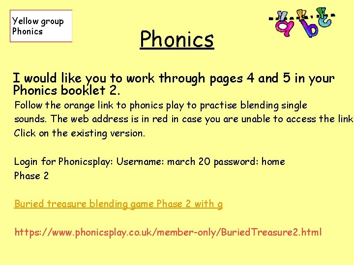 Yellow group Phonics I would like you to work through pages 4 and 5