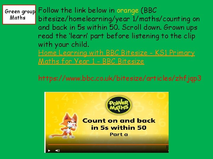 Green group Maths Follow the link below in orange (BBC bitesize/homelearning/year 1/maths/counting on and