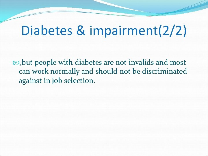 Diabetes & impairment(2/2) , but people with diabetes are not invalids and most can