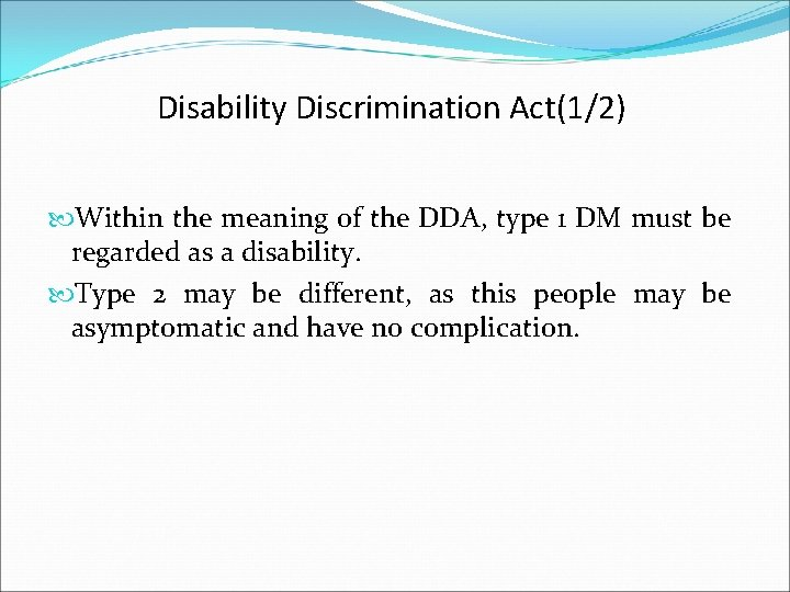 Disability Discrimination Act(1/2) Within the meaning of the DDA, type 1 DM must be