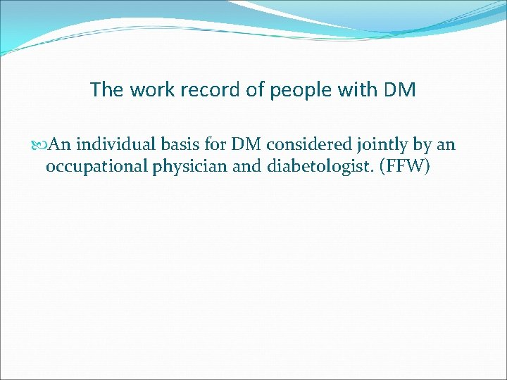 The work record of people with DM An individual basis for DM considered jointly