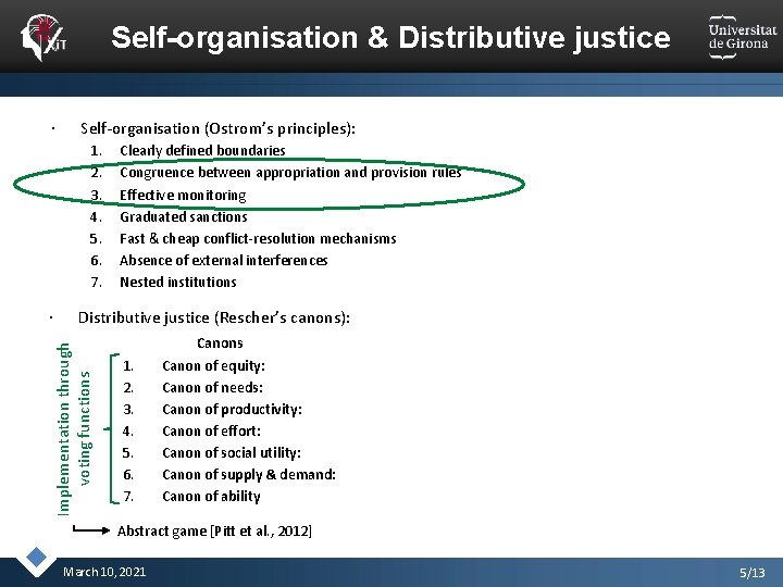 Self-organisation & Distributive justice Self-organisation (Ostrom's principles): 1. 2. 3. 4. 5. 6. 7.