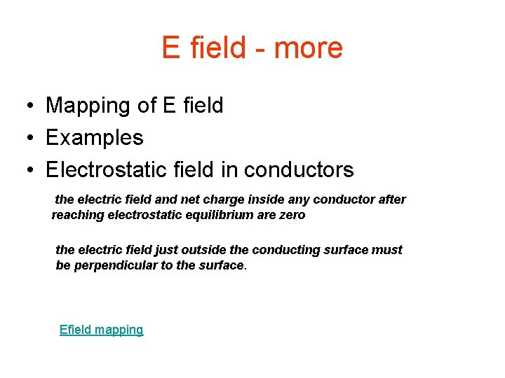 E field - more • Mapping of E field • Examples • Electrostatic field