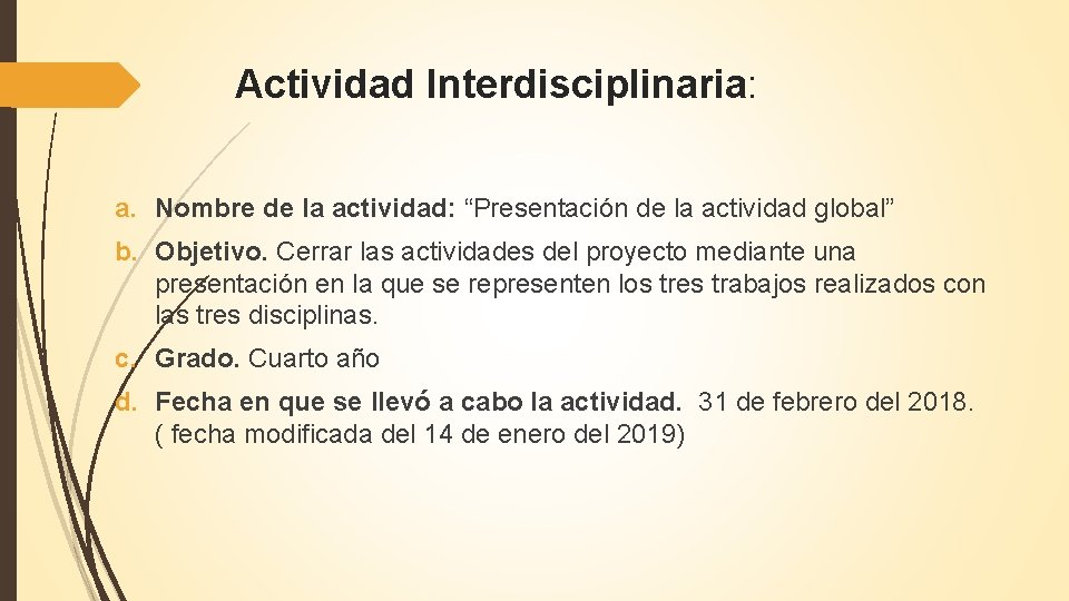 "Actividad Interdisciplinaria: a. Nombre de la actividad: ""Presentación de la actividad global"" b. Objetivo."