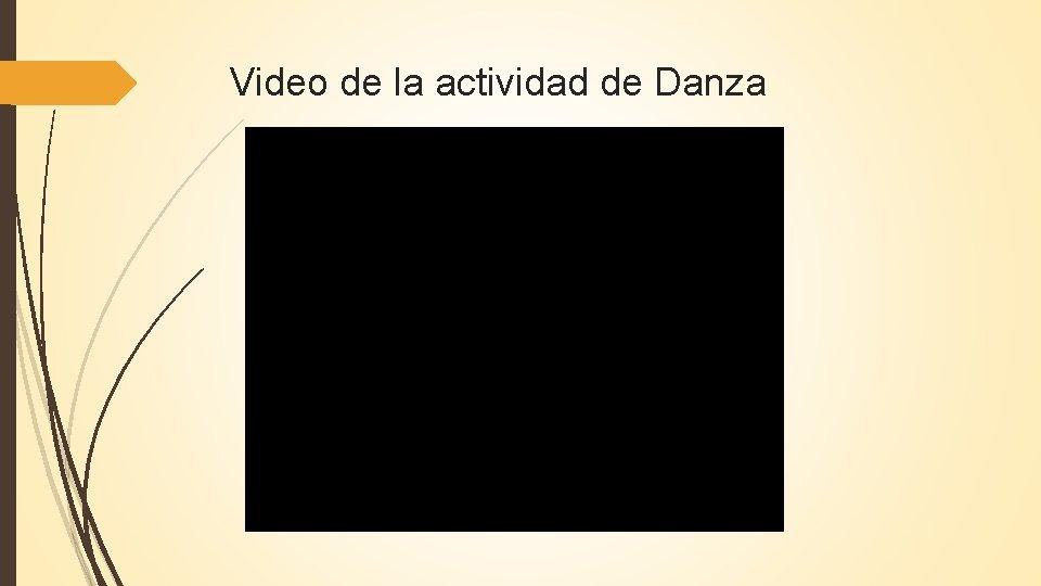Video de la actividad de Danza