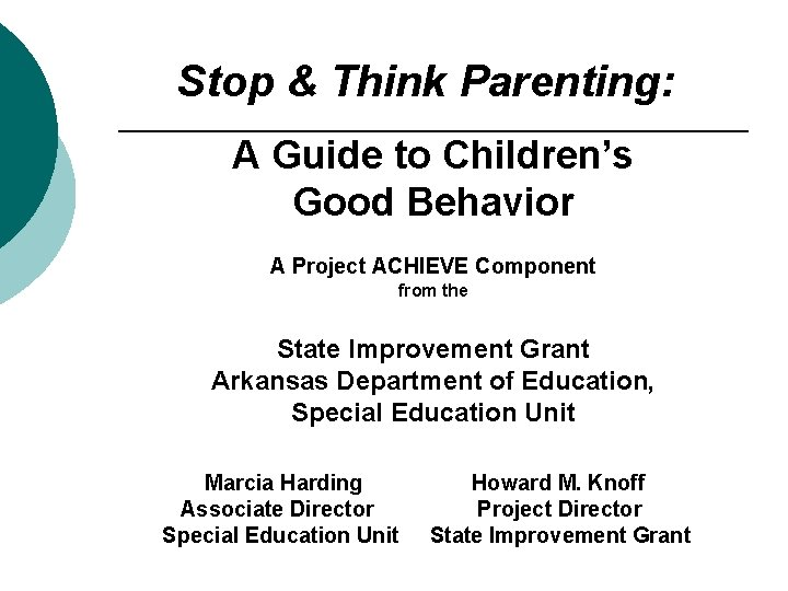 Stop & Think Parenting: A Guide to Children's Good Behavior A Project ACHIEVE Component