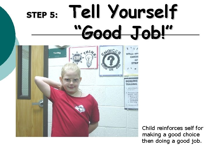 """STEP 5: Tell Yourself """"Good Job!"""" Child reinforces self for making a good choice"""