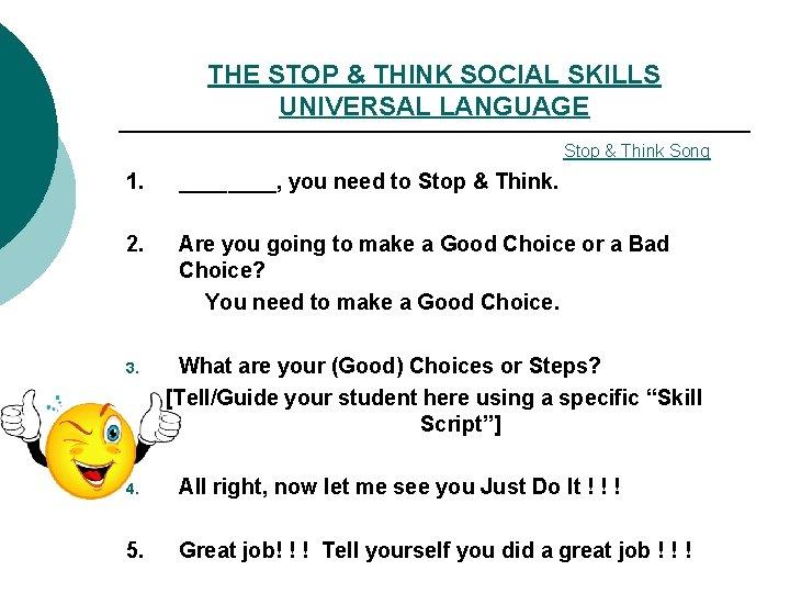 THE STOP & THINK SOCIAL SKILLS UNIVERSAL LANGUAGE Stop & Think Song 1. ____,